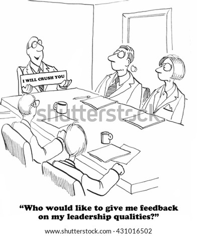 Business cartoon about a leader who does not want any feedback.