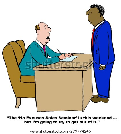 "Business cartoon of two businessmen talking, ""the 'No Excuses Sales Seminar' is this weekend... but I'm going to try to get out of it'. - stock photo"