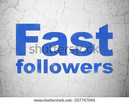 Business concept: Blue Fast Followers on textured concrete wall background