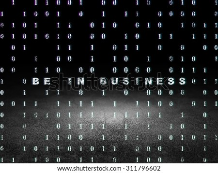 Business concept: Glowing text Be in business in grunge dark room with Dirty Floor, black background with Binary Code - stock photo