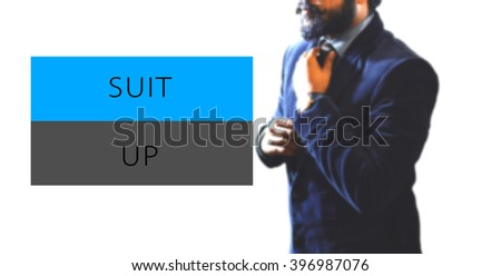 "Business concept man getting ready for work  ""Suit up"""