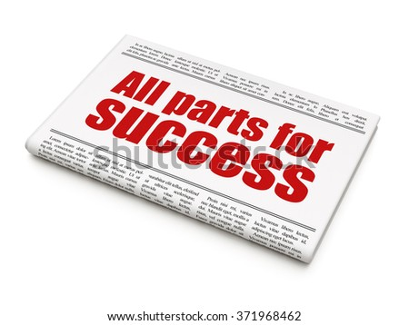 Business concept: newspaper headline All parts for Success - stock photo