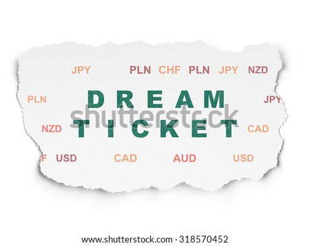Business concept: Painted green text Dream Ticket on Torn Paper background with  Currency