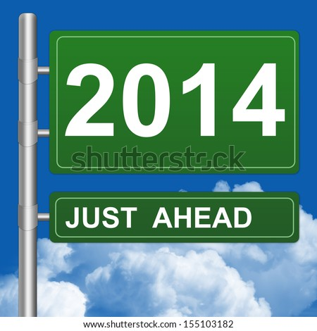 Business Concept Present By Green Highway Street Sign With 2014 Just Ahead Against A Blue Sky Background  - stock photo