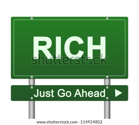 Business Concept Present By Green Rich Just Go Ahead Street Sign Isolated On White Background - stock photo