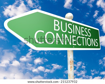 Business Connections - street sign illustration in front of blue sky with clouds. - stock photo