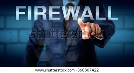 Business consultant is pressing the word FIREWALL on a touch screen interface. Technology metaphor for network layers, packet filters, application-layer firewalls or socket filters and sandboxing. - stock photo