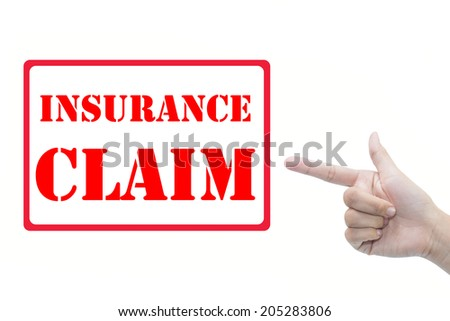 Business hand pointing INSURANCE CLAIM  - stock photo