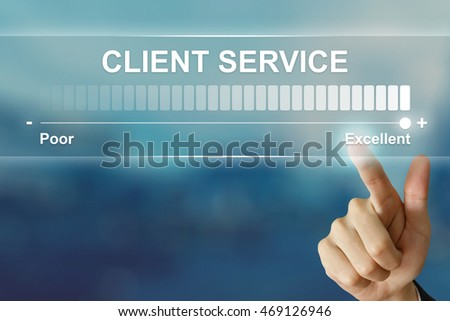 business hand pushing excellent client service on virtual screen interface