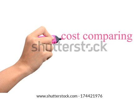 Business hand writing cost comparing concept  - stock photo