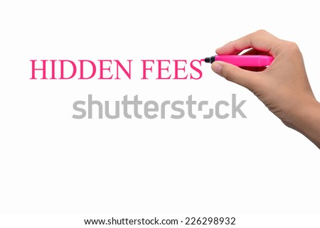 Business hand writing HIDDEN FEES concept  - stock photo