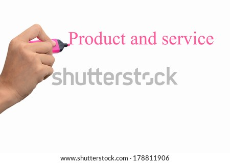 Business hand writing product and service concept  - stock photo