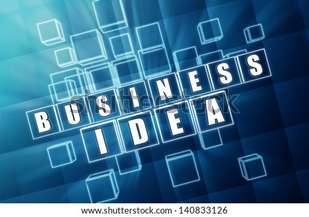 business idea - text in 3d blue glass cubes with white letters, business concept words
