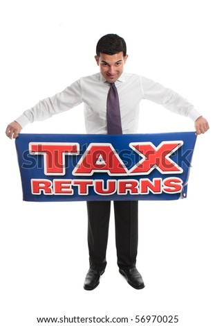 Business man, accountant or taxman standing and holding a Tax Return sign message.  Or replace with your own message.  focus to sign.  White background.