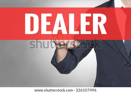 Business man Dealer word touching on red tab virtual screen for business concept - stock photo