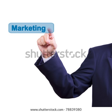 business man hand pushing marketing button isolated - stock photo