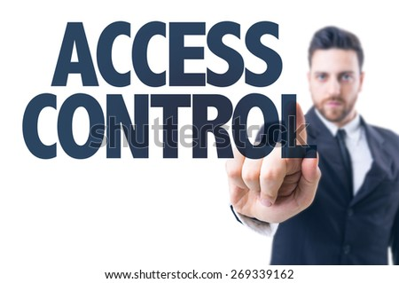 Business man pointing the text: Access Control - stock photo