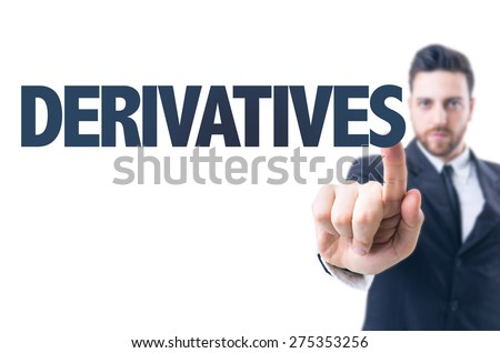 Business man pointing the text: Derivatives - stock photo