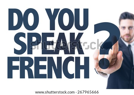 Business man pointing the text: Do You Speak French? - stock photo