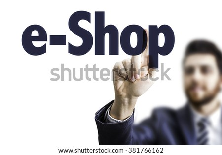 Business man pointing the text: e-Shop