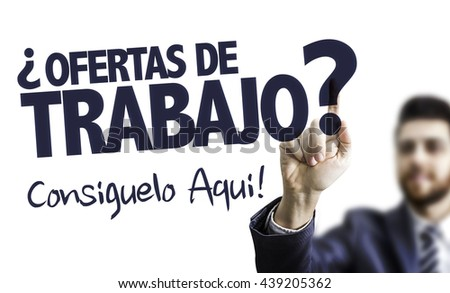 Business Man Pointing the Text: Job Offers? We Can Help! (in Spanish) - stock photo