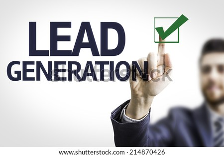 Business man pointing the text: Lead Generation  - stock photo