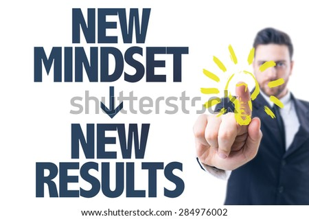 Business man pointing the text: New Mindset New Results - stock photo