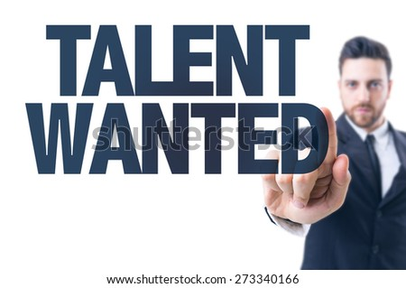 Business man pointing the text: Talent Wanted - stock photo