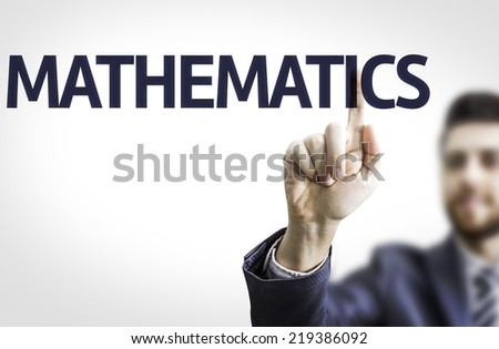 Business man pointing to transparent board with text: Mathematics - stock photo