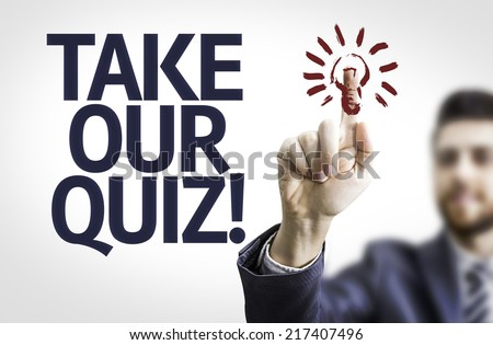 Business man pointing to transparent board with text: Take Our Quiz - stock photo