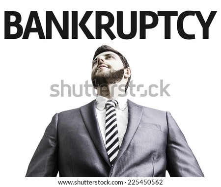 Business man with the text Bankruptcy in a concept image - stock photo