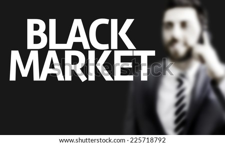 Business man with the text Black Market in a concept image - stock photo