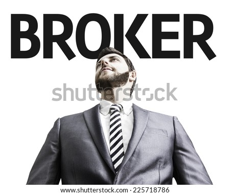 Business man with the text Broker in a concept image - stock photo