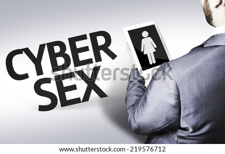Business man with the text Cyber Sex in a concept image - stock photo