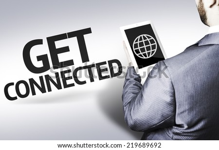 Business man with the text Get Connected in a concept image - stock photo