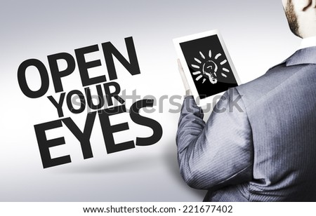 Business man with the text Open your Eyes in a concept image - stock photo