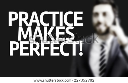 practice makes perfect stock images royalty images vectors  business man the text practice makes perfect in a concept image