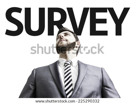 Business man with the text Survey in a concept image - stock photo
