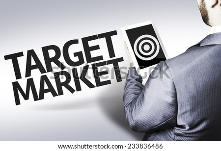 Business man with the text Target Market in a concept image - stock photo
