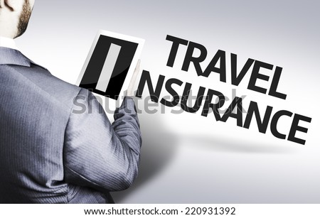 Business man with the text Travel Insurance in a concept image - stock photo