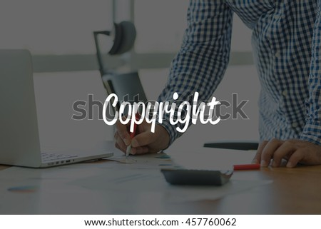 BUSINESS OFFICE WORKING COMMUNICATION COPYRIGHT BUSINESSMAN CONCEPT - stock photo