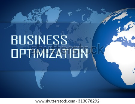 Business Optimization concept with globe on blue world map background