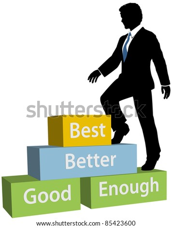 Business Person Climbs Up Good Better Best Promotion Steps - stock photo