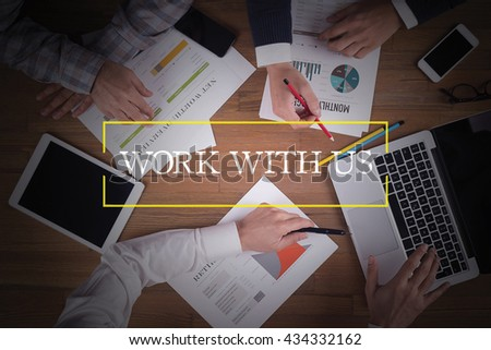 BUSINESS TEAM WORKING OFFICE  Work With Us TEAMWORK BRAINSTORMING CONCEPT - stock photo