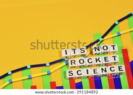 Business Term with Climbing Chart / Graph - Its Not Rocket Science - stock photo