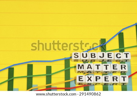 businesss subject matter experts What is a subject matter expert the subject matter expert (sme) provides the  knowledge and expertise in a specific subject, business area, or technical area  for.