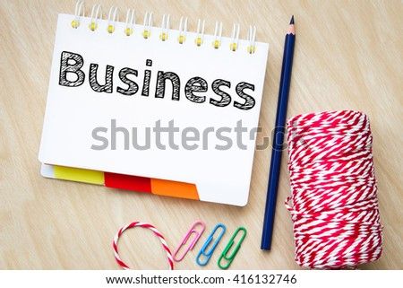 Business, text message on white paper and pencil  on wood table / business concept - stock photo