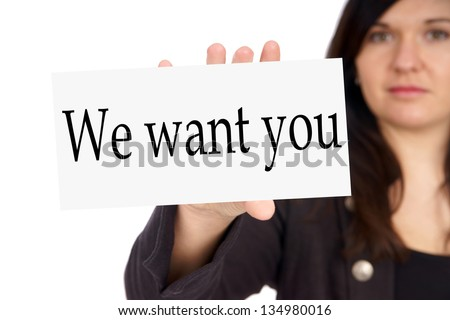 Business Woman with sign and the words We want you / we want you - stock photo