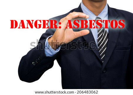 Businessman and DANGER: ASBESTOS  - stock photo