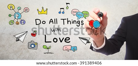 Businessman drawing Do All Things With Love concept with a marker - stock photo